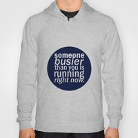 Someone Busier Than You.… Hoody