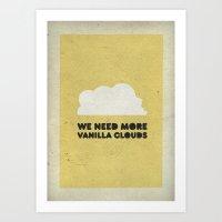 We need more vanilla clouds. Art Print