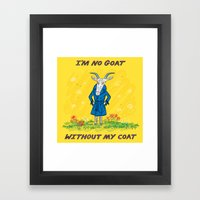 I'm No Goat Without My Coat Framed Art Print