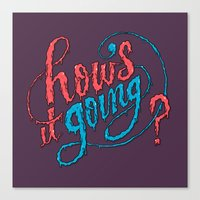 How's it going? Canvas Print