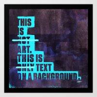 This Not Art (revised) Art Print