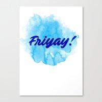 Friyay! Canvas Print