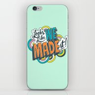 Looks Like We Made It! iPhone & iPod Skin
