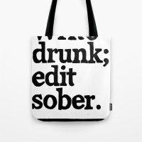 Write Drunk; Edit Sober.  Tote Bag
