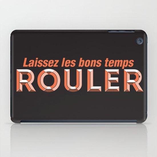 Laissez les bons temps rouler (Let the good times roll) iPad Case