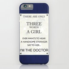 3 Words, I'm The Doctor Slim Case iPhone 6s