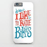 I Like to Ride Bikes iPhone 6 Slim Case