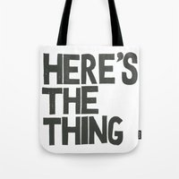 HERE'S THE THING Tote Bag