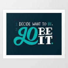 Go Be It. Art Print