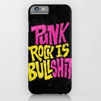 Punk Rock is Bullshit iPhone 6 Slim Case