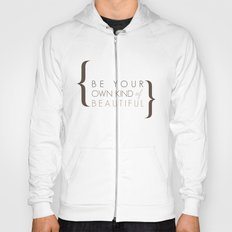 Be Your Own Kind of Beautiful Hoody