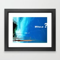 Where? Framed Art Print