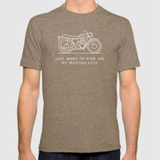 Triumph - Just want to ride on my motorcycle Mens Fitted Tee Tri-Coffee SMALL