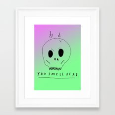 YOU SMELL BAD Framed Art Print