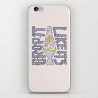 DROP IT LIKE IT'S HOT iPhone & iPod Skin