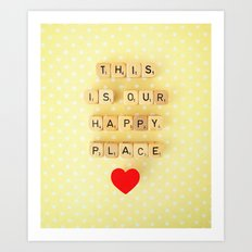 This is Our Happy Place ♥ Art Print