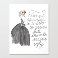 always remember it is better to arrive late than to arrive ugly Canvas Print