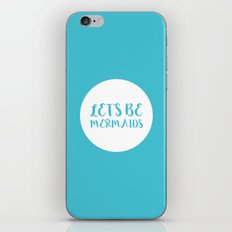 Let's Be Mermaids Funny Quote iPhone & iPod Skin
