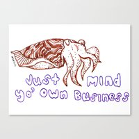 Just Mind Yo' Own Busine… Canvas Print