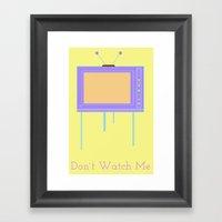 Don`t Watch me Framed Art Print