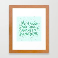 Life Is Everything Framed Art Print