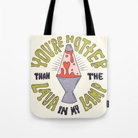 YOU'RE HOTTER... Tote Bag
