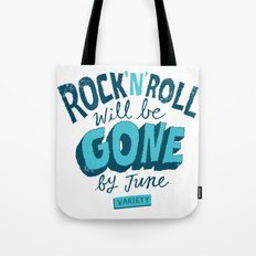 Rock 'N' Roll will be Gone Tote Bag