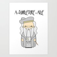 A-DUMBLEDORE-ABLE.  Art Print