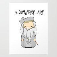 A-DUMBLEDORE-ABLE.  Art Print