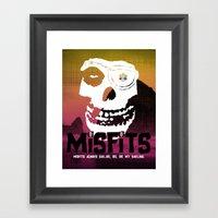 Misfits Always Say Die..… Framed Art Print