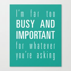 Busy and Important Canvas Print