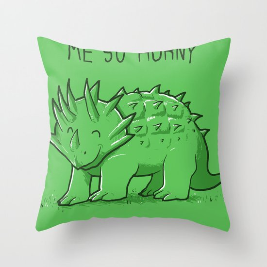 Me So Horny Throw Pillow