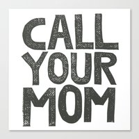 CALL YOUR MOM Canvas Print