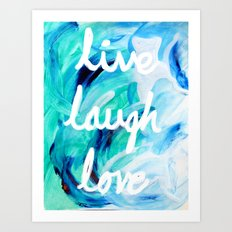 Live Laugh Love In Blues… Art Print
