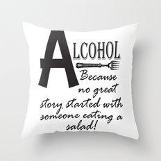 ALCOHOL...because Throw Pillow