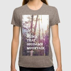 Climb That Goddamn Mount… Womens Fitted Tee Tri-Coffee SMALL