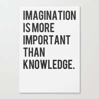 Imagination Is More Impo… Canvas Print
