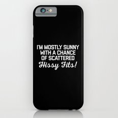 Hissy Fits Funny Quote iPhone 6 Slim Case