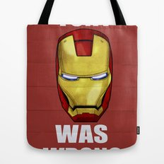 Tony Was Wrong (Iron Man Movie Version) Tote Bag