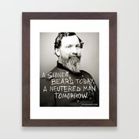 A SHAVEN BEARD TODAY. A … Framed Art Print