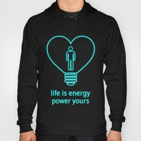Life Is Energy, Power Yo… Hoody