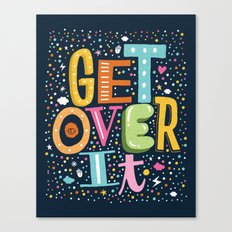 GET OVER IT Canvas Print