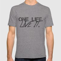 One Life. Live It. Mens Fitted Tee Tri-Grey SMALL