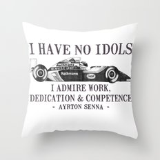 I Have No Idols - Senna Quote Throw Pillow