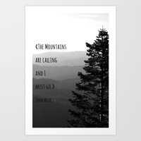 The Mountains are Calling and I must go - John Muir Art Print
