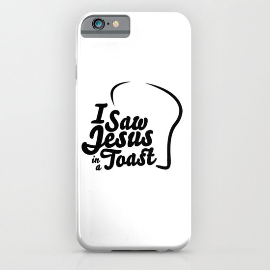 I Saw Jesus in a Toast iPhone & iPod Case
