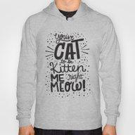 CAT TO BE KITTEN ME Hoody
