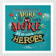 Vicious by V.E.Schwab - We Could Be Heroes Art Print