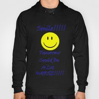 Smile tomorrow could be worse Hoody