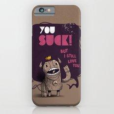 You suck! Slim Case iPhone 6s